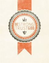 Be Strong Trust God by Megan Watson fre photo #14670