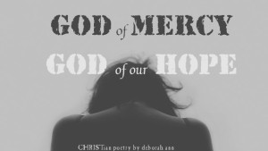I Love God's Mercy ~ CHRISTian poetry by deborah ann