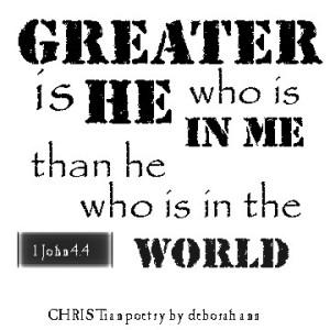 Greater is He ~ CHRISTian poetry by deborah ann